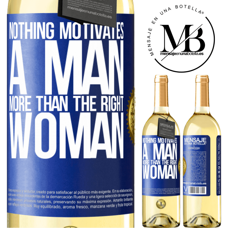 24,95 € Free Shipping   White Wine WHITE Edition Nothing motivates a man more than the right woman Blue Label. Customizable label Young wine Harvest 2020 Verdejo