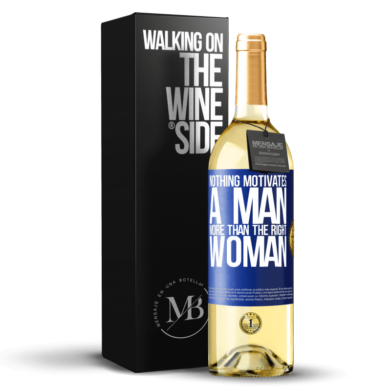 24,95 € Free Shipping | White Wine WHITE Edition Nothing motivates a man more than the right woman Blue Label. Customizable label Young wine Harvest 2020 Verdejo