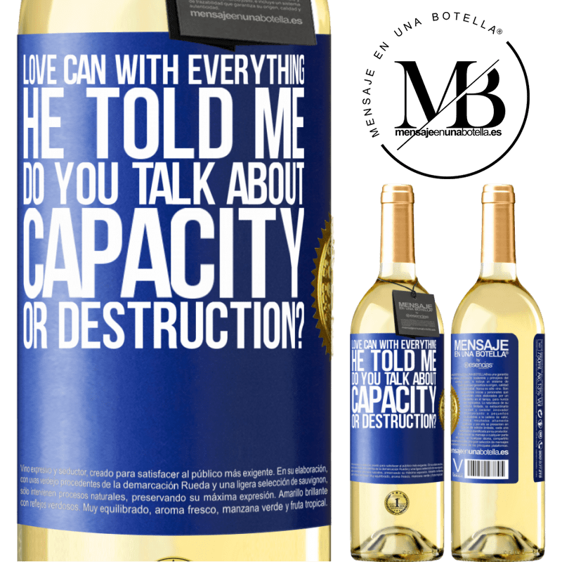 24,95 € Free Shipping | White Wine WHITE Edition Love can with everything, he told me. Do you talk about capacity or destruction? Blue Label. Customizable label Young wine Harvest 2020 Verdejo