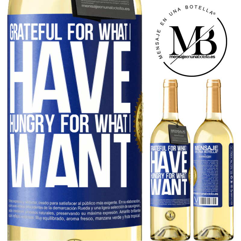 24,95 € Free Shipping   White Wine WHITE Edition Grateful for what I have, hungry for what I want Blue Label. Customizable label Young wine Harvest 2020 Verdejo