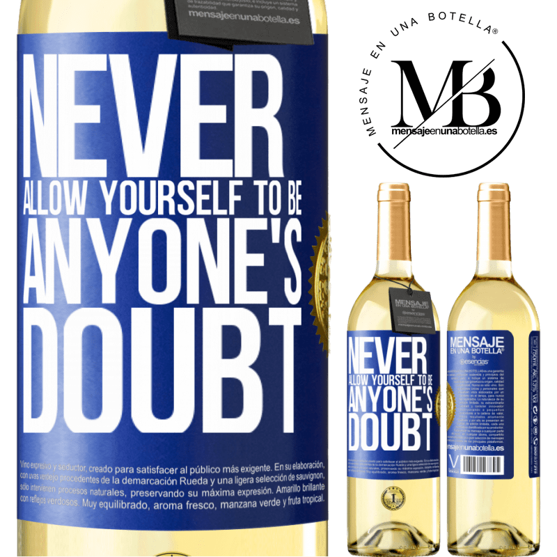 24,95 € Free Shipping | White Wine WHITE Edition Never allow yourself to be anyone's doubt Blue Label. Customizable label Young wine Harvest 2020 Verdejo