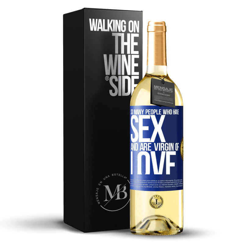 24,95 € Free Shipping | White Wine WHITE Edition So many people who have sex and are virgin of love Blue Label. Customizable label Young wine Harvest 2020 Verdejo