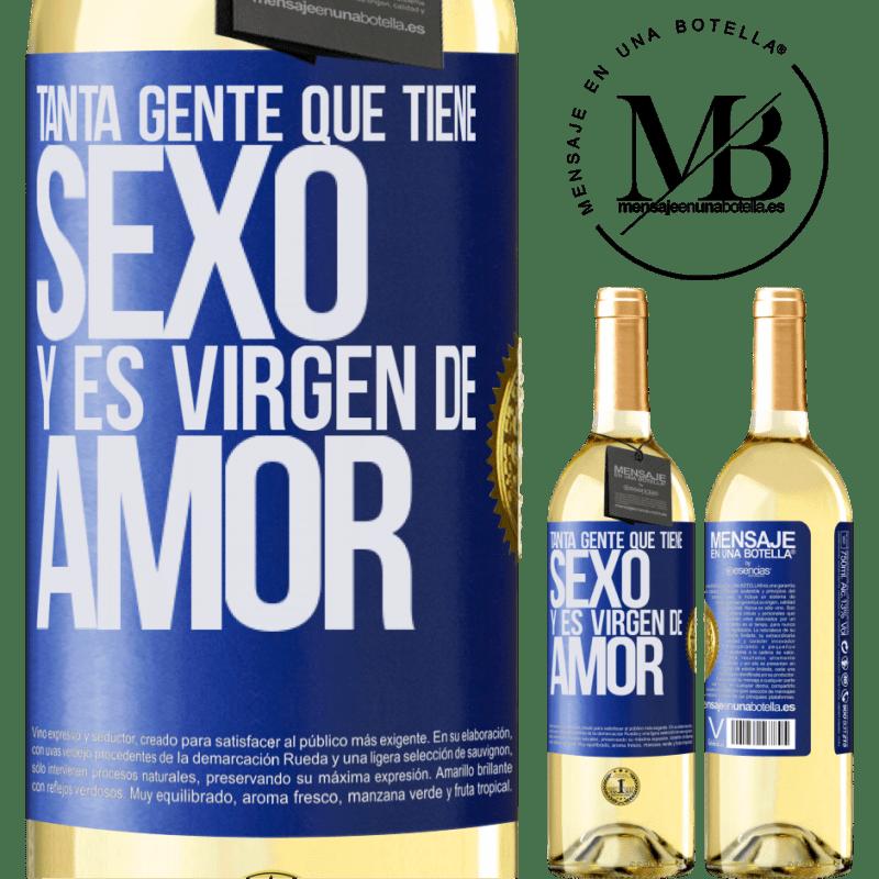 24,95 € Envío gratis | Vino Blanco Edición WHITE Tanta gente que tiene sexo y es virgen de amor Etiqueta Azul. Etiqueta personalizable Vino joven Cosecha 2020 Verdejo