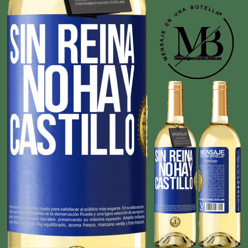 24,95 € Envío gratis | Vino Blanco Edición WHITE Sin reina, no hay castillo Etiqueta Azul. Etiqueta personalizable Vino joven Cosecha 2020 Verdejo