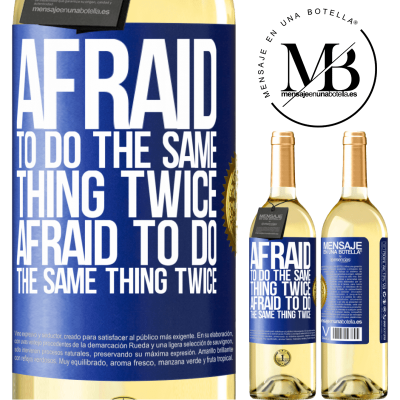 24,95 € Free Shipping   White Wine WHITE Edition Afraid to do the same thing twice. Afraid to do the same thing twice Blue Label. Customizable label Young wine Harvest 2020 Verdejo