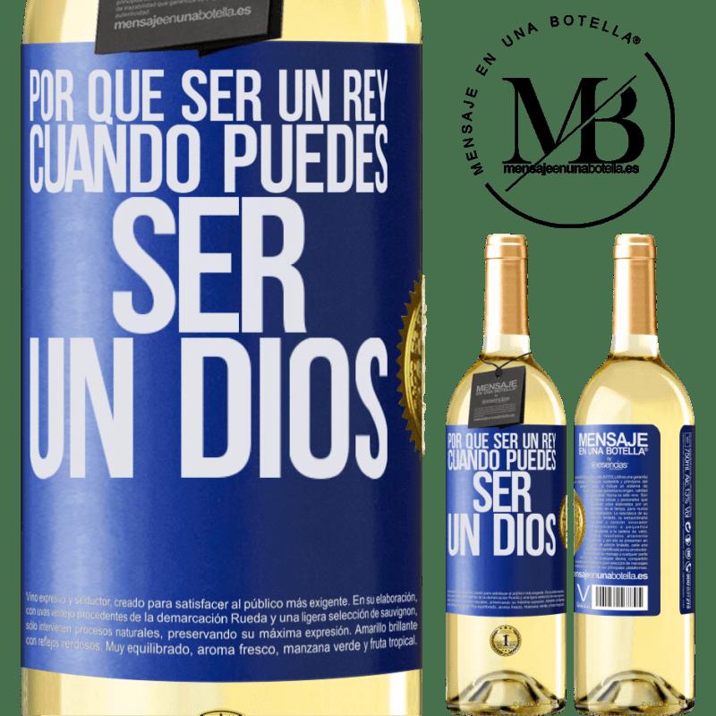 24,95 € Envío gratis | Vino Blanco Edición WHITE Por qué ser un rey cuando puedes ser un Dios Etiqueta Azul. Etiqueta personalizable Vino joven Cosecha 2020 Verdejo
