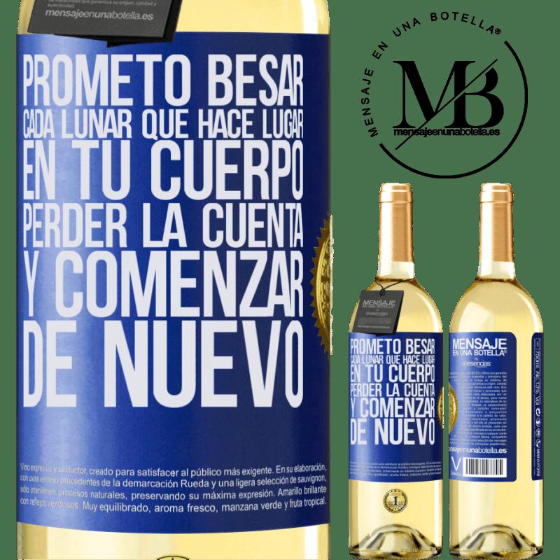 24,95 € Envío gratis | Vino Blanco Edición WHITE Prometo besar cada lunar que hace lugar en tu cuerpo, perder la cuenta, y comenzar de nuevo Etiqueta Azul. Etiqueta personalizable Vino joven Cosecha 2020 Verdejo