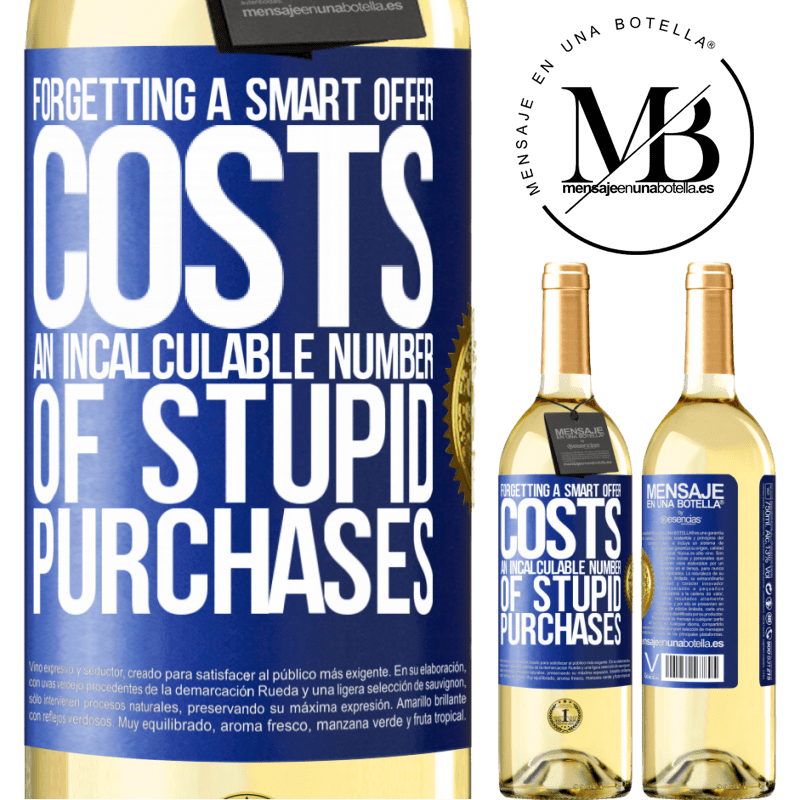 24,95 € Free Shipping | White Wine WHITE Edition Forgetting a smart offer costs an incalculable number of stupid purchases Blue Label. Customizable label Young wine Harvest 2020 Verdejo