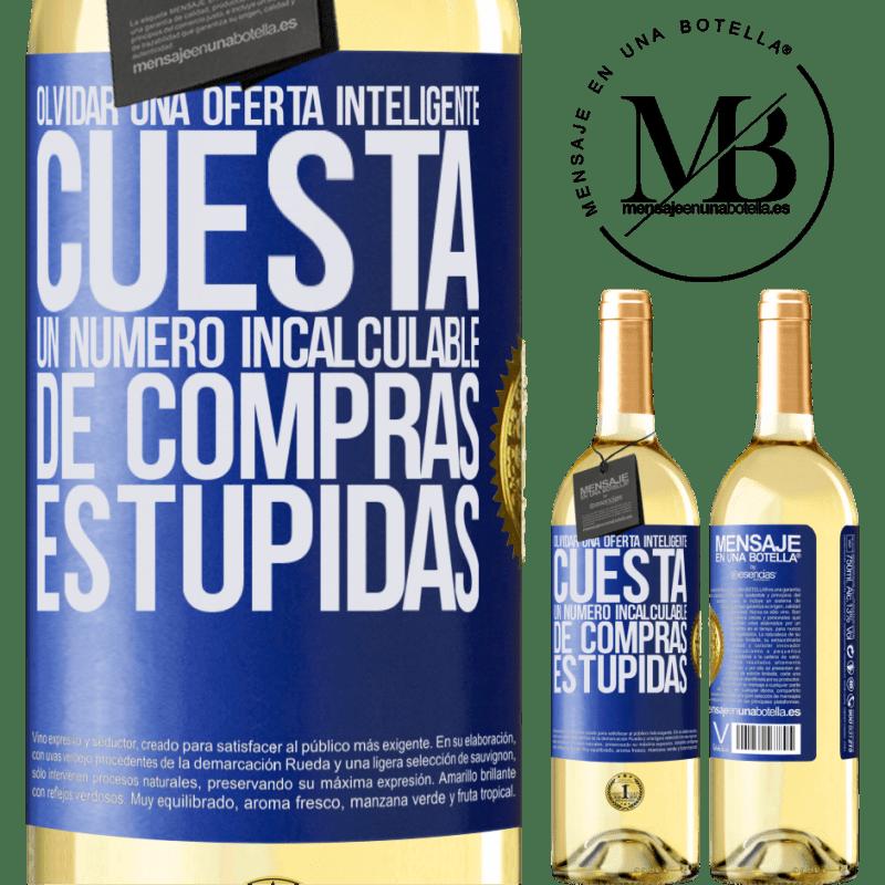 24,95 € Envío gratis | Vino Blanco Edición WHITE Olvidar una oferta inteligente cuesta un número incalculable de compras estúpidas Etiqueta Azul. Etiqueta personalizable Vino joven Cosecha 2020 Verdejo