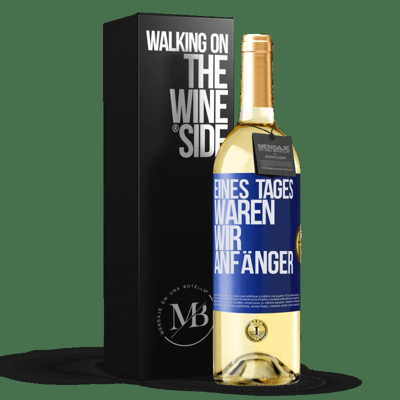 24,95 € Kostenloser Versand   Weißwein WHITE Ausgabe Eines Tages waren wir Anfänger Blaue Markierung. Anpassbares Etikett Junger Wein Ernte 2020 Verdejo