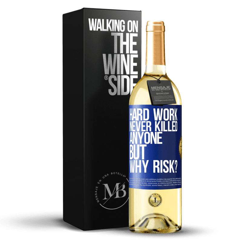 24,95 € Free Shipping | White Wine WHITE Edition Hard work never killed anyone, but why risk? Blue Label. Customizable label Young wine Harvest 2020 Verdejo