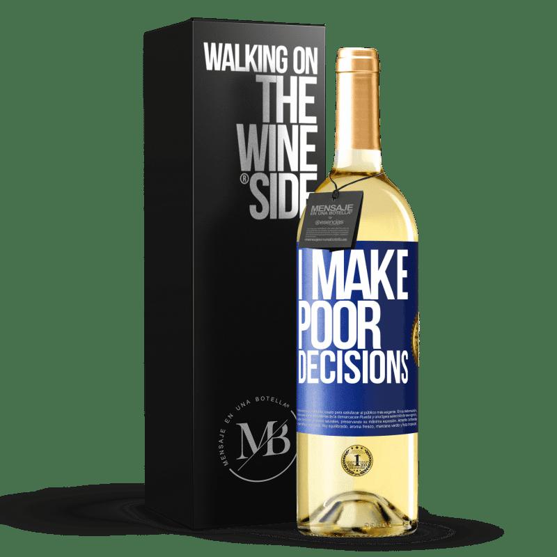 24,95 € Envoi gratuit | Vin blanc Édition WHITE I make poor decisions Étiquette Bleue. Étiquette personnalisable Vin jeune Récolte 2020 Verdejo