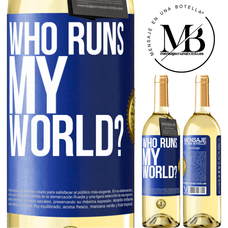 24,95 € Free Shipping   White Wine WHITE Edition who runs my world? Blue Label. Customizable label Young wine Harvest 2020 Verdejo