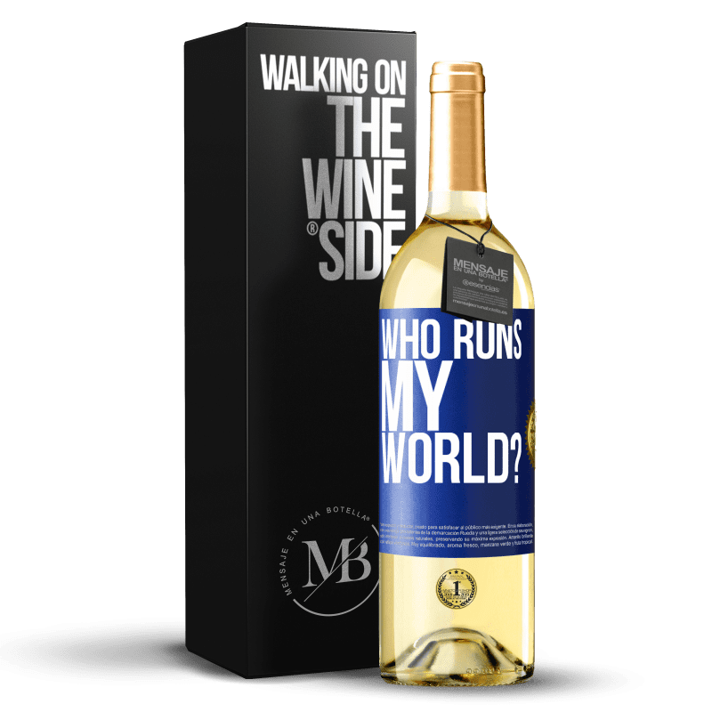 24,95 € Free Shipping | White Wine WHITE Edition who runs my world? Blue Label. Customizable label Young wine Harvest 2020 Verdejo