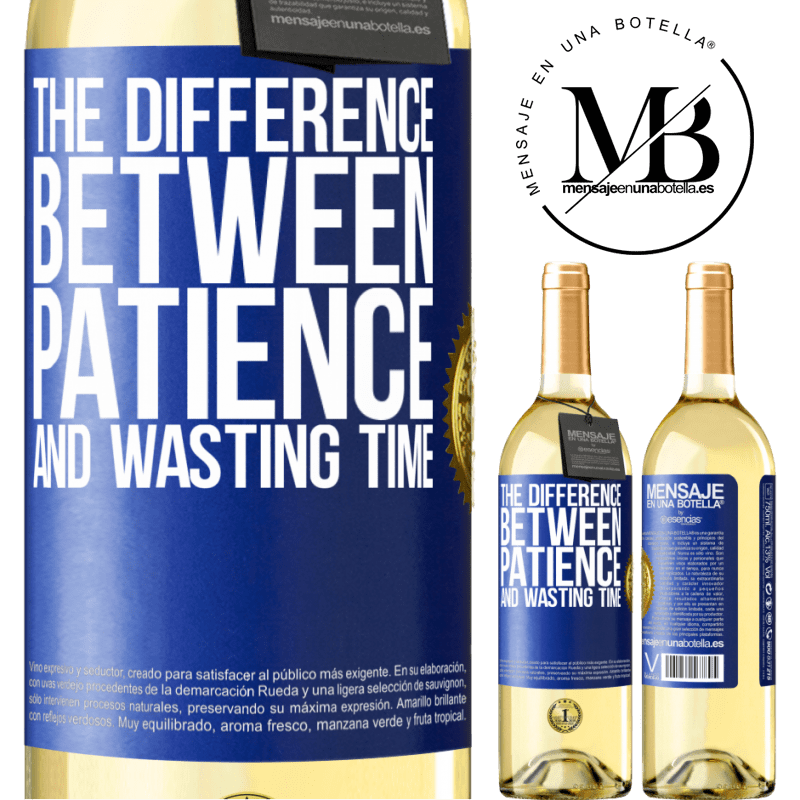 24,95 € Free Shipping | White Wine WHITE Edition The difference between patience and wasting time Blue Label. Customizable label Young wine Harvest 2020 Verdejo