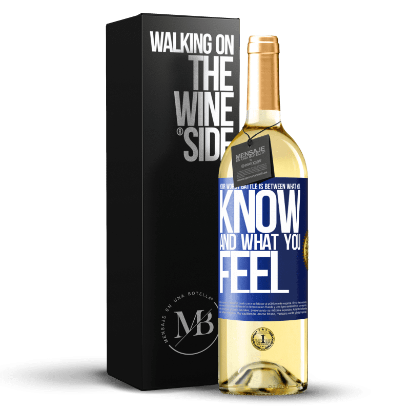 24,95 € Free Shipping | White Wine WHITE Edition Your worst battle is between what you know and what you feel Blue Label. Customizable label Young wine Harvest 2020 Verdejo