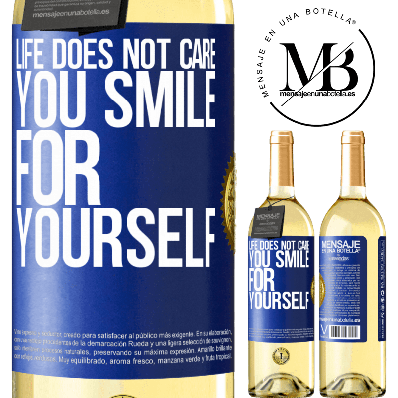 24,95 € Free Shipping | White Wine WHITE Edition Life does not care, you smile for yourself Blue Label. Customizable label Young wine Harvest 2020 Verdejo