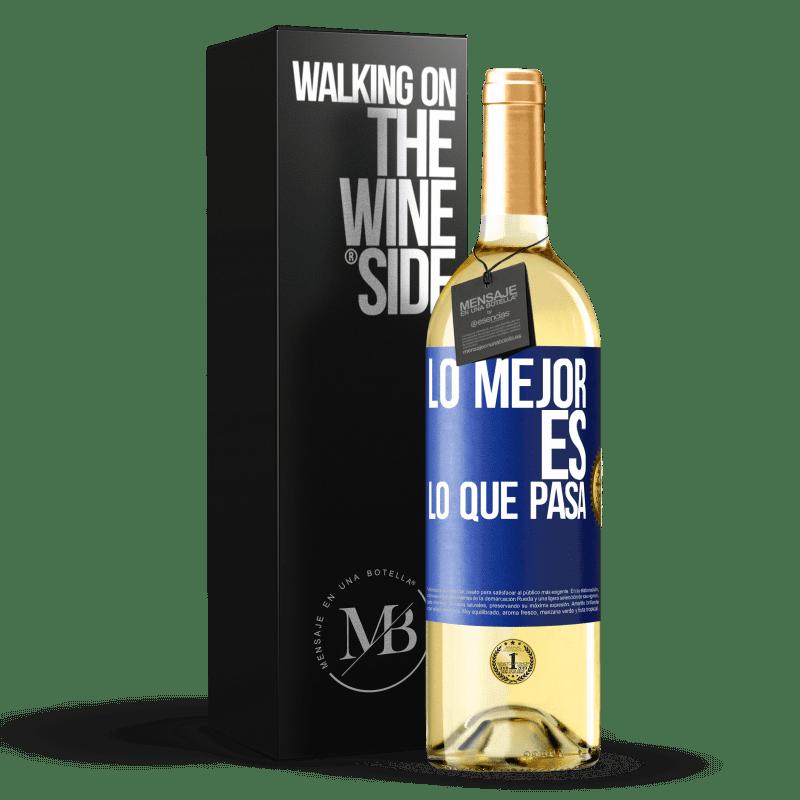 24,95 € Envoi gratuit | Vin blanc Édition WHITE Le mieux c'est ce qui se passe Étiquette Bleue. Étiquette personnalisable Vin jeune Récolte 2020 Verdejo