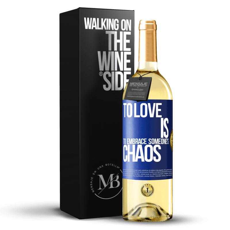 24,95 € Free Shipping   White Wine WHITE Edition To love is to embrace someone's chaos Blue Label. Customizable label Young wine Harvest 2020 Verdejo
