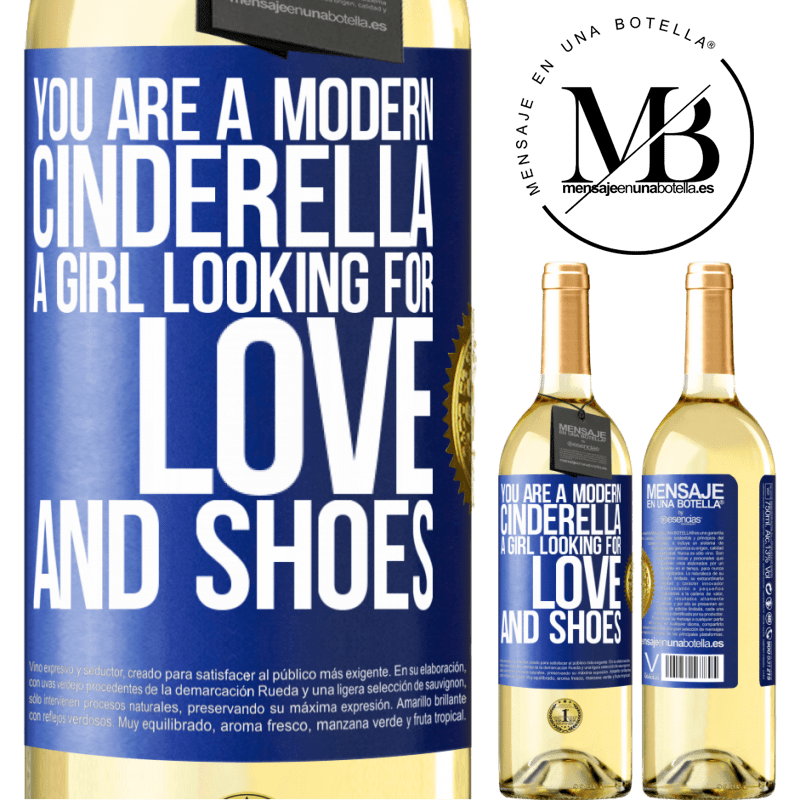 24,95 € Free Shipping | White Wine WHITE Edition You are a modern cinderella, a girl looking for love and shoes Blue Label. Customizable label Young wine Harvest 2020 Verdejo
