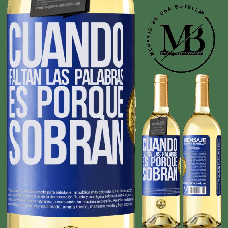 24,95 € Envoi gratuit   Vin blanc Édition WHITE Quand les mots manquent, c'est parce qu'ils restent Étiquette Bleue. Étiquette personnalisable Vin jeune Récolte 2020 Verdejo