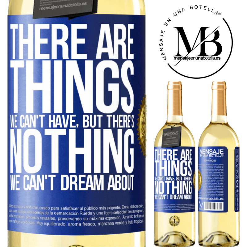 24,95 € Free Shipping   White Wine WHITE Edition There will be things we can't have, but there's nothing we can't dream about Blue Label. Customizable label Young wine Harvest 2020 Verdejo