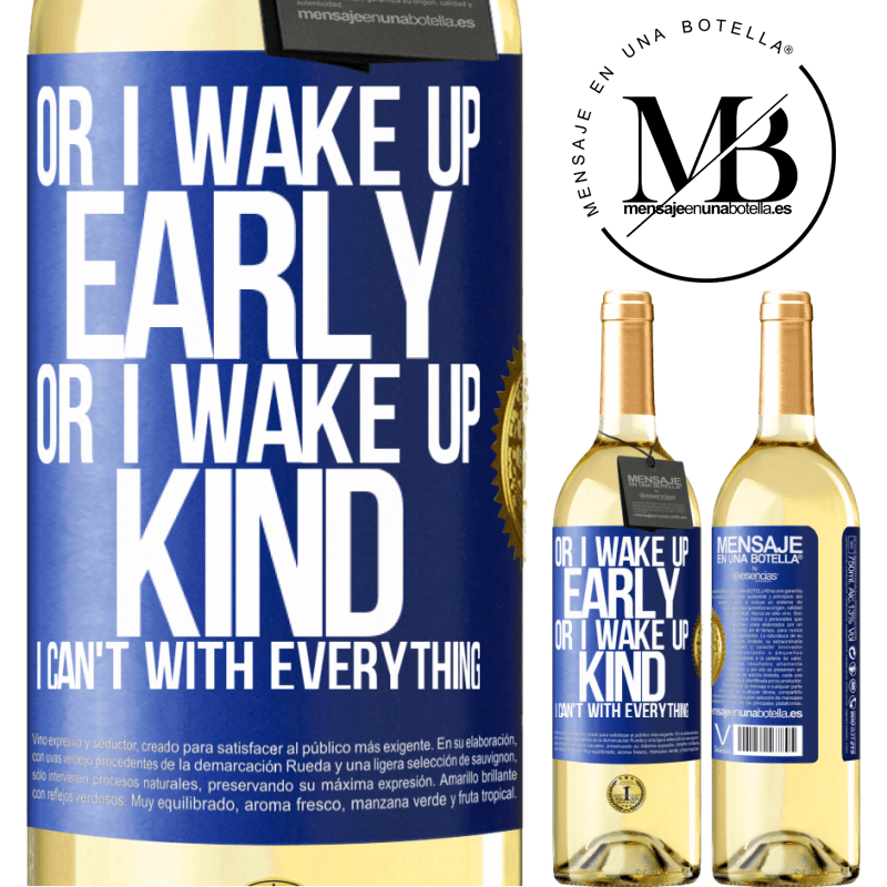 24,95 € Free Shipping   White Wine WHITE Edition Or I wake up early, or I wake up kind, I can't with everything Blue Label. Customizable label Young wine Harvest 2020 Verdejo