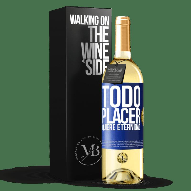 24,95 € Envoi gratuit | Vin blanc Édition WHITE Chaque plaisir veut l'éternité Étiquette Bleue. Étiquette personnalisable Vin jeune Récolte 2020 Verdejo