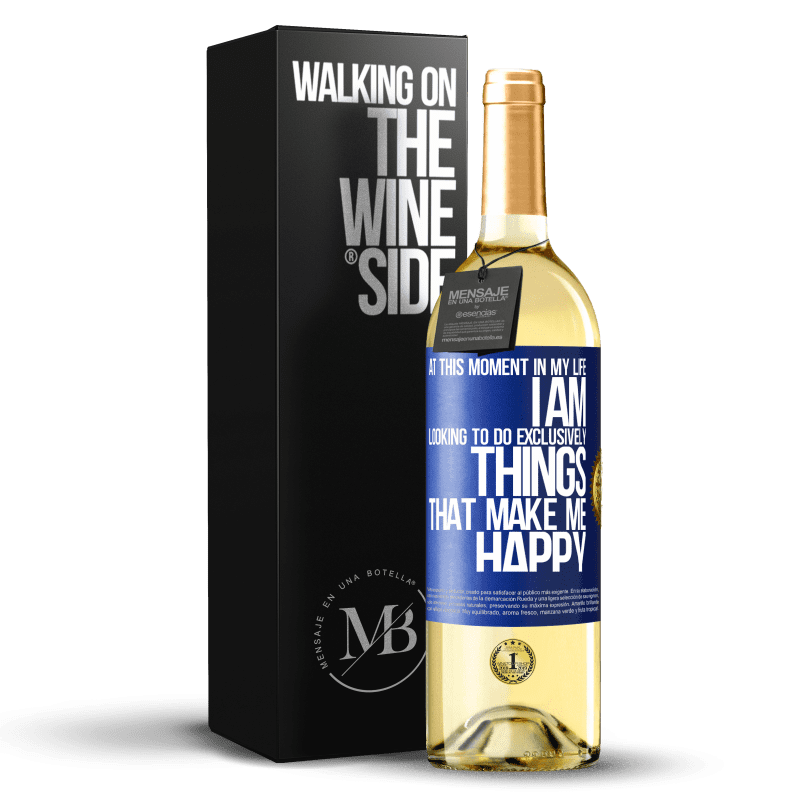 24,95 € Free Shipping | White Wine WHITE Edition At this moment in my life, I am looking to do exclusively things that make me happy Blue Label. Customizable label Young wine Harvest 2020 Verdejo