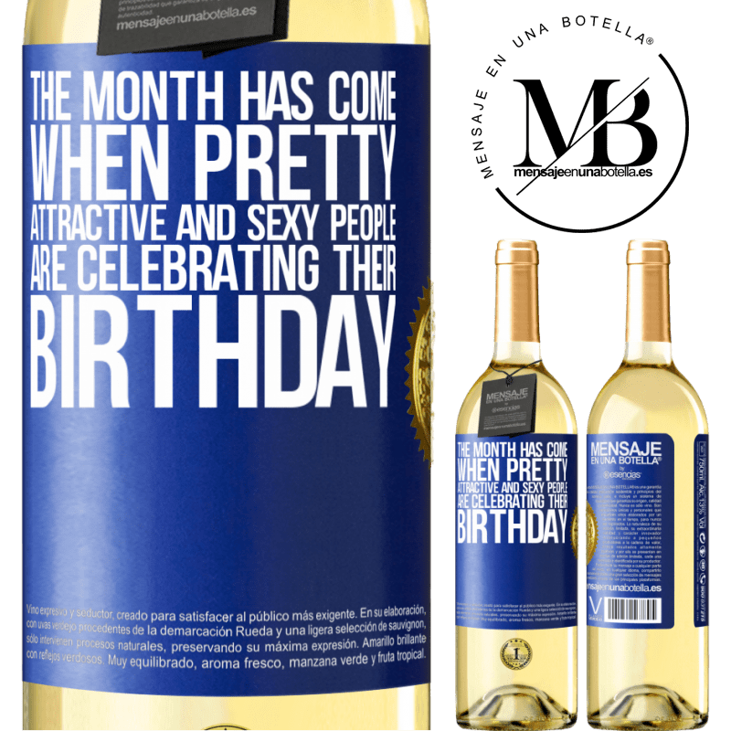 24,95 € Free Shipping   White Wine WHITE Edition The month has come, where pretty, attractive and sexy people are celebrating their birthday Blue Label. Customizable label Young wine Harvest 2020 Verdejo