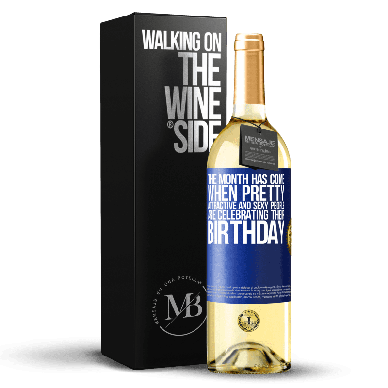 24,95 € Free Shipping | White Wine WHITE Edition The month has come, where pretty, attractive and sexy people are celebrating their birthday Blue Label. Customizable label Young wine Harvest 2020 Verdejo
