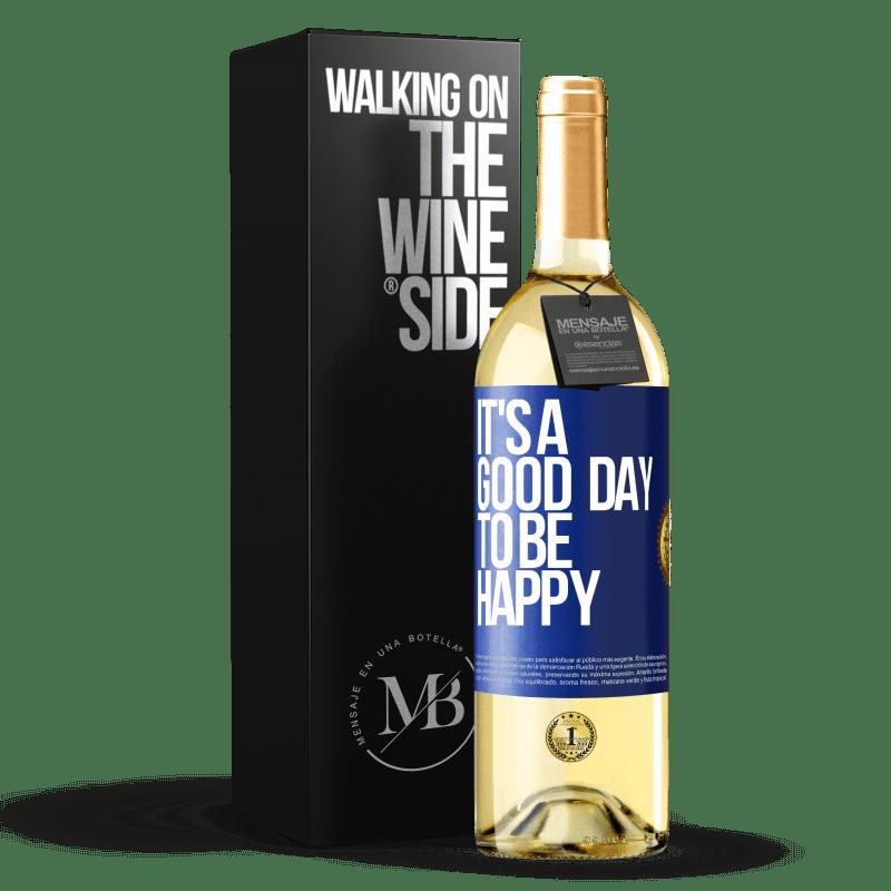 24,95 € Envoi gratuit   Vin blanc Édition WHITE It's a good day to be happy Étiquette Bleue. Étiquette personnalisable Vin jeune Récolte 2020 Verdejo