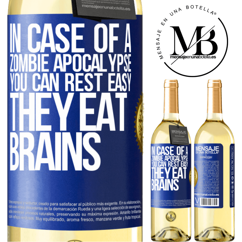 24,95 € Free Shipping | White Wine WHITE Edition In case of a zombie apocalypse, you can rest easy, they eat brains Blue Label. Customizable label Young wine Harvest 2020 Verdejo
