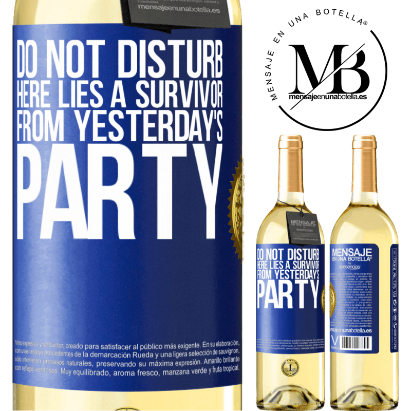 24,95 € Free Shipping | White Wine WHITE Edition Do not disturb. Here lies a survivor from yesterday's party Blue Label. Customizable label Young wine Harvest 2020 Verdejo