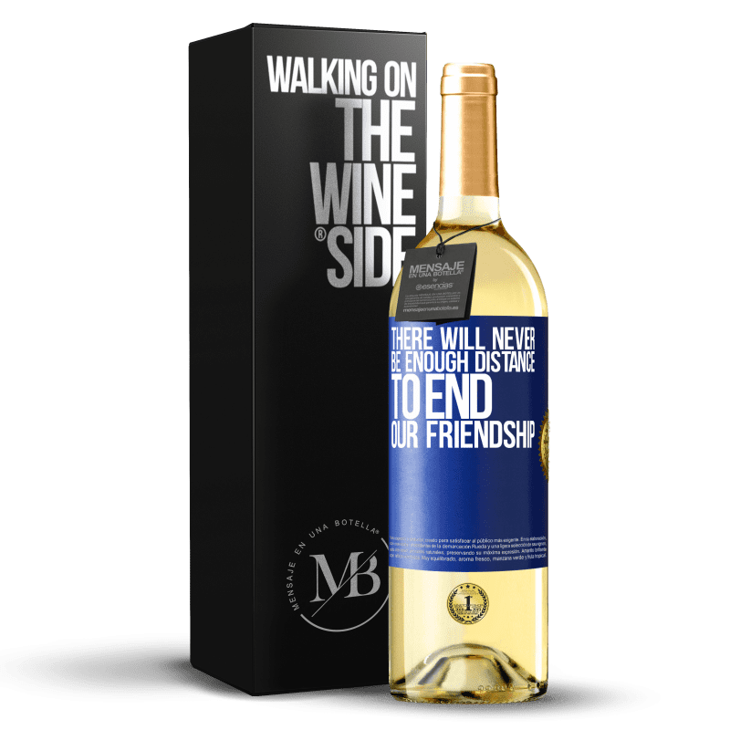 24,95 € Free Shipping | White Wine WHITE Edition There will never be enough distance to end our friendship Blue Label. Customizable label Young wine Harvest 2020 Verdejo