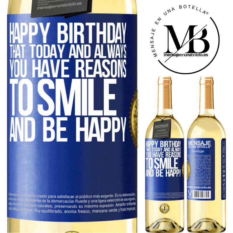 24,95 € Free Shipping | White Wine WHITE Edition Happy Birthday. That today and always you have reasons to smile and be happy Blue Label. Customizable label Young wine Harvest 2020 Verdejo