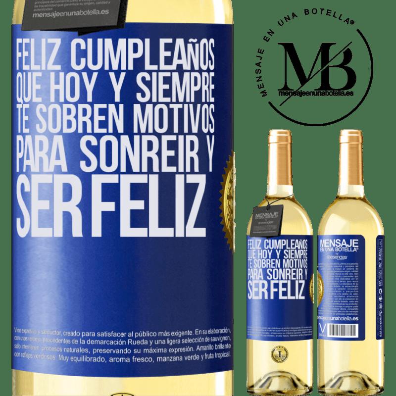 24,95 € Envío gratis | Vino Blanco Edición WHITE Feliz cumpleaños. Que hoy y siempre te sobren motivos para sonreír y ser feliz Etiqueta Azul. Etiqueta personalizable Vino joven Cosecha 2020 Verdejo