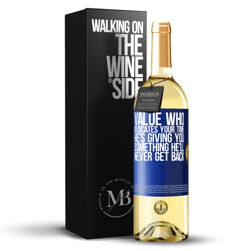 24,95 € Free Shipping | White Wine WHITE Edition Value who dedicates your time. He's giving you something he'll never get back Blue Label. Customizable label Young wine Harvest 2020 Verdejo