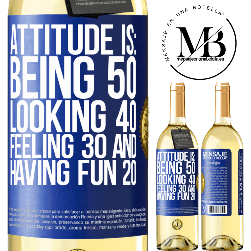 24,95 € Free Shipping   White Wine WHITE Edition Attitude is: Being 50, looking 40, feeling 30 and having fun 20 Blue Label. Customizable label Young wine Harvest 2020 Verdejo