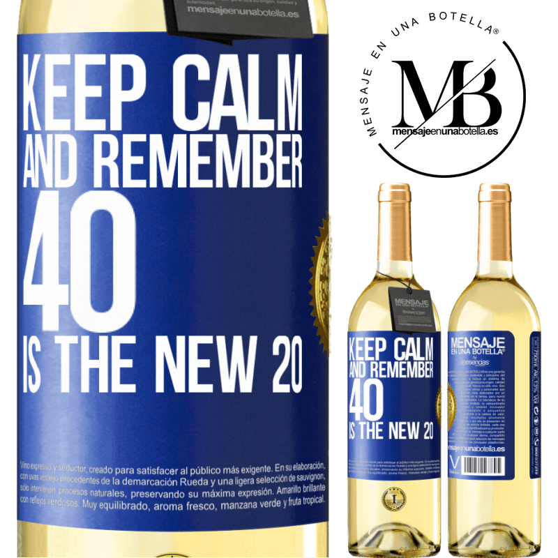 24,95 € Free Shipping | White Wine WHITE Edition Keep calm and remember, 40 is the new 20 Blue Label. Customizable label Young wine Harvest 2020 Verdejo