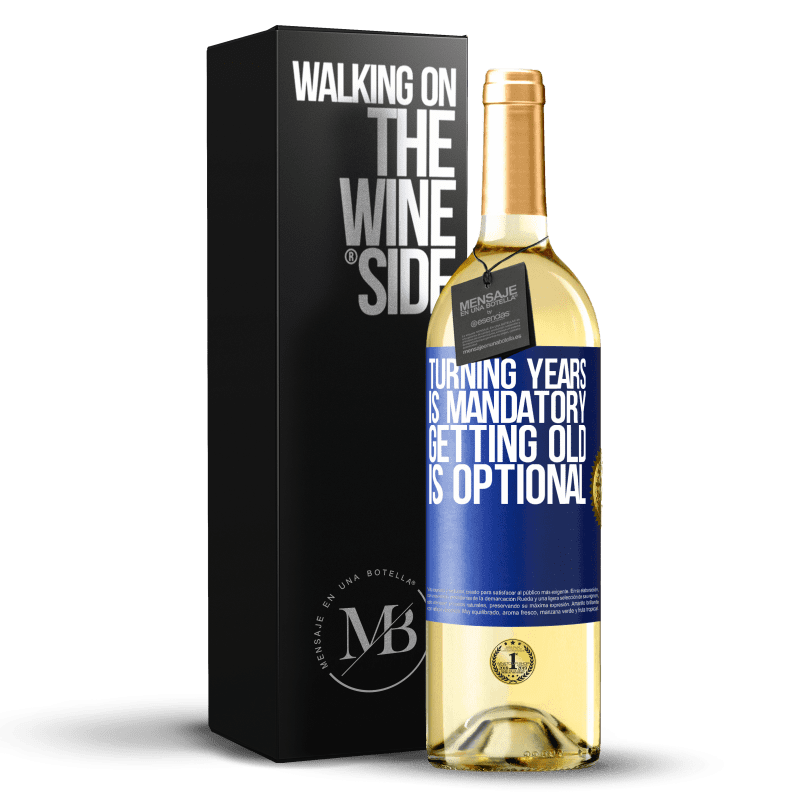 24,95 € Free Shipping   White Wine WHITE Edition Turning years is mandatory, getting old is optional Blue Label. Customizable label Young wine Harvest 2020 Verdejo