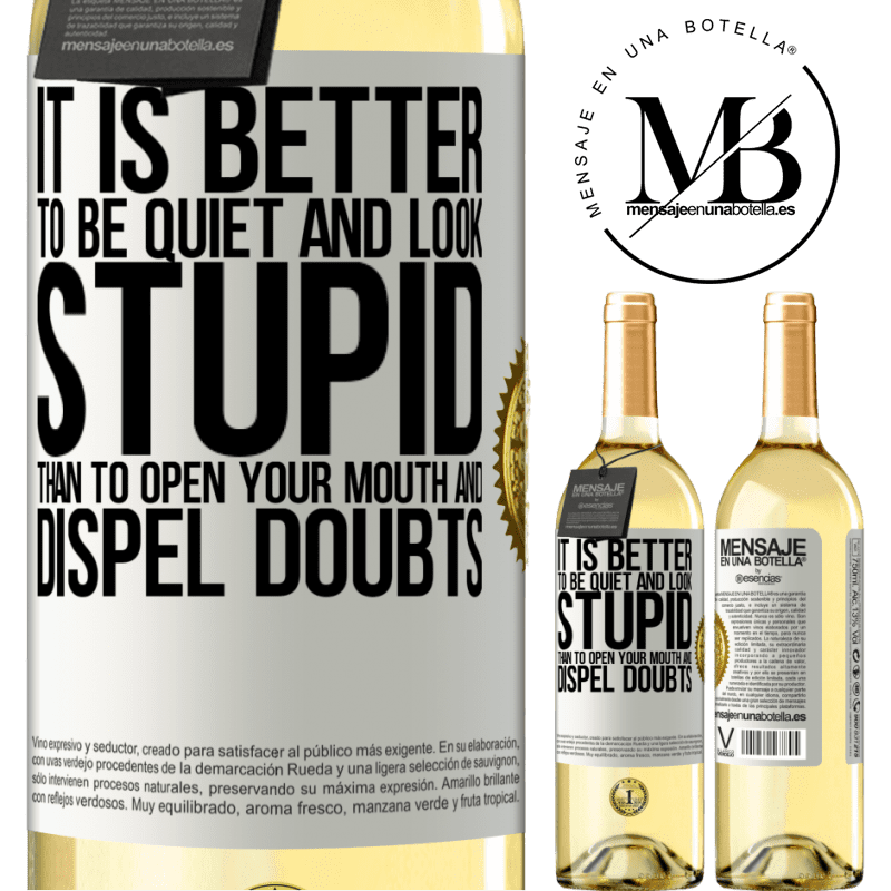 24,95 € Free Shipping | White Wine WHITE Edition It is better to be quiet and look stupid, than to open your mouth and dispel doubts White Label. Customizable label Young wine Harvest 2020 Verdejo