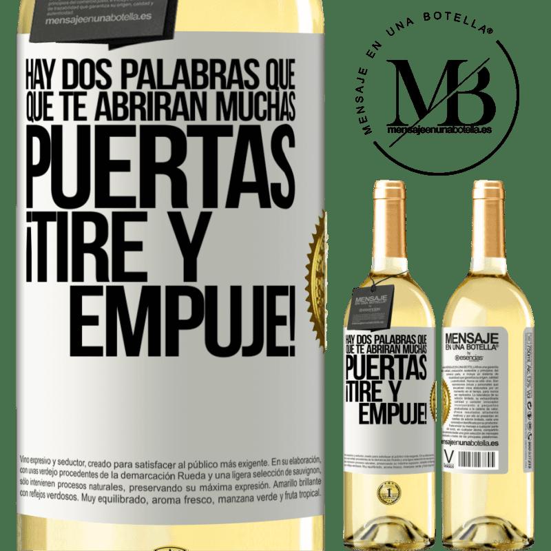 24,95 € Envío gratis   Vino Blanco Edición WHITE Hay dos palabras que te abrirán muchas puertas ¡Tire y Empuje! Etiqueta Blanca. Etiqueta personalizable Vino joven Cosecha 2020 Verdejo