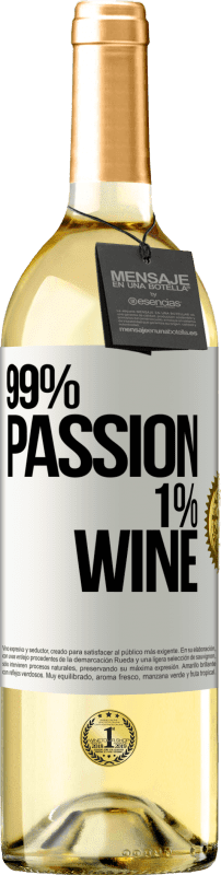 24,95 € Free Shipping   White Wine WHITE Edition 99% passion, 1% wine White Label. Customizable label Young wine Harvest 2020 Verdejo