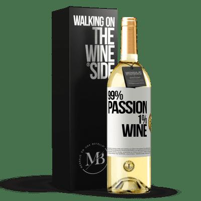 «99% passion, 1% wine» WHITE Edition
