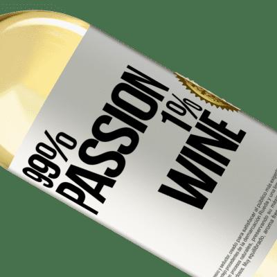Unique & Personal Expressions. «99% passion, 1% wine» WHITE Edition
