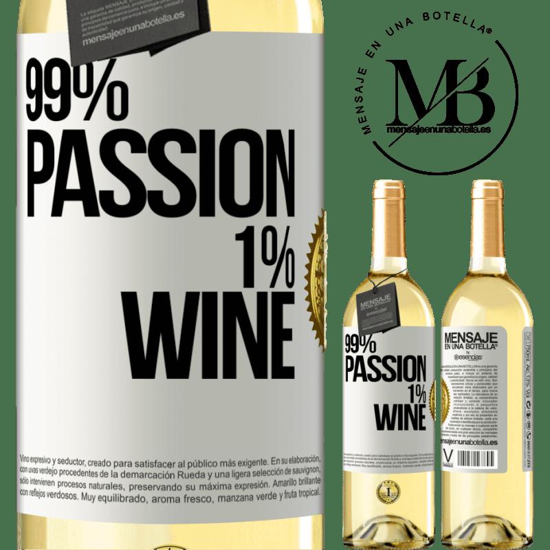 24,95 € Envío gratis | Vino Blanco Edición WHITE 99% passion, 1% wine Etiqueta Blanca. Etiqueta personalizable Vino joven Cosecha 2020 Verdejo