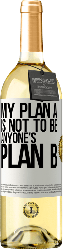 24,95 € Free Shipping | White Wine WHITE Edition My plan A is not to be anyone's plan B White Label. Customizable label Young wine Harvest 2020 Verdejo