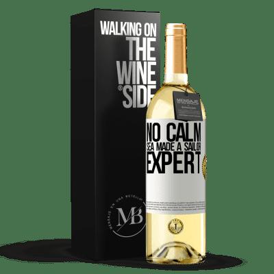 «No calm sea made a sailor expert» WHITE Edition