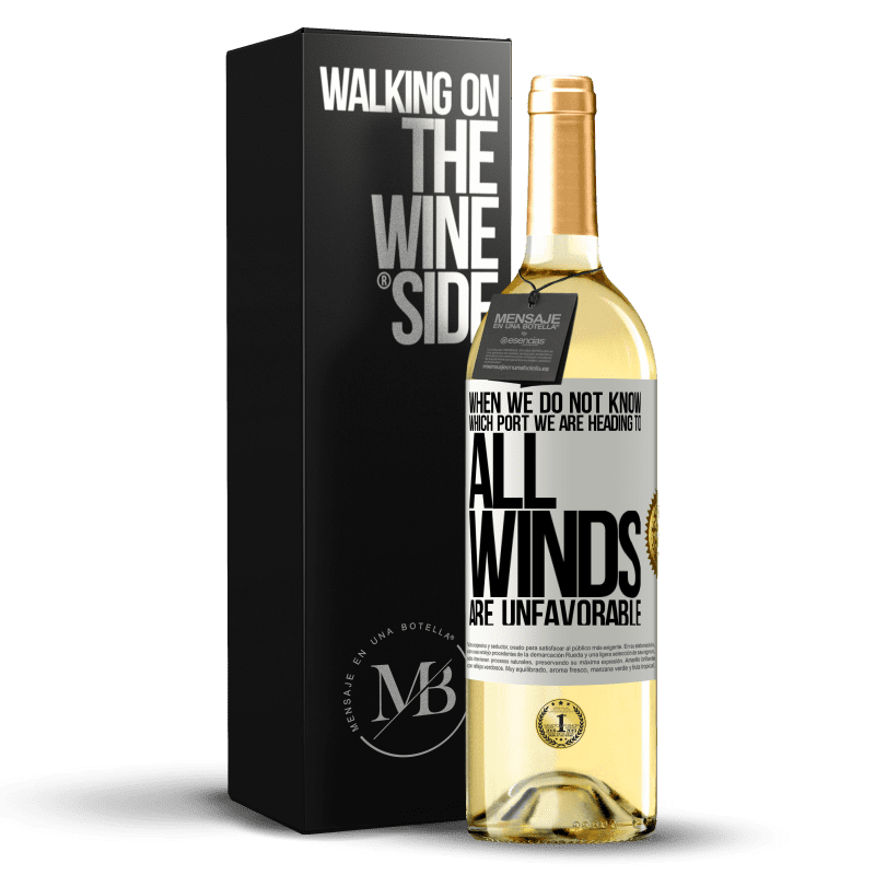 24,95 € Free Shipping | White Wine WHITE Edition When we do not know which port we are heading to, all winds are unfavorable White Label. Customizable label Young wine Harvest 2020 Verdejo